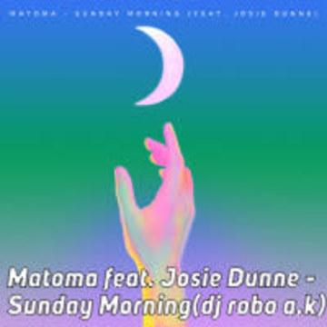 Matoma feat. Josie Dunne - Sunday Morning (dj robo a.k Remix) Artwork