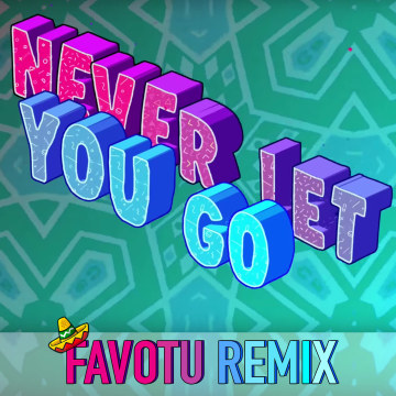 Slushii - Never Let You Go (feat. Sofia Reyes) (Favotu Remix) Artwork
