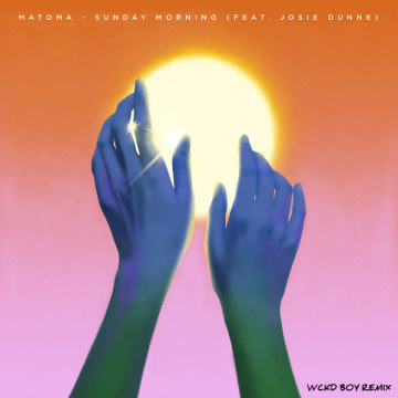 Matoma feat. Josie Dunne - Sunday Morning (WCKDBOY Remix) Artwork