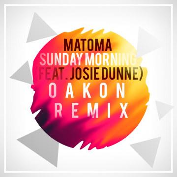 Matoma feat. Josie Dunne - Sunday Morning (OAKON Remix) Artwork