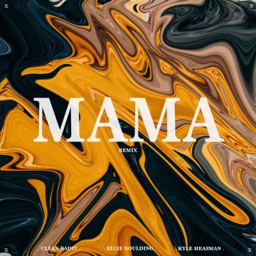 Clean Bandit - Mama (feat. Ellie Goulding) (Kyle Heasman Remix) Artwork