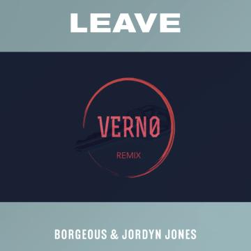 Borgeous & Jordyn Jones - Leave (VERN0 Remix) Artwork