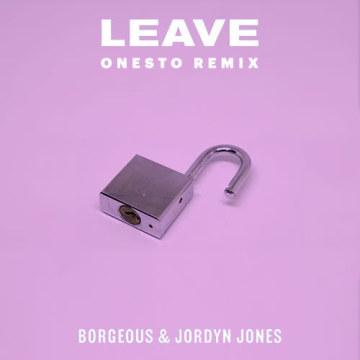 Borgeous & Jordyn Jones - Leave (Onesto Remix) Artwork