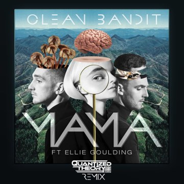 Clean Bandit - Mama (feat. Ellie Goulding) (Quantized Theory Remix) Artwork