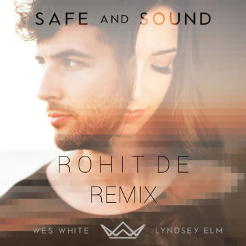 Wes White & Lyndsey Elm - Safe and Sound (Rohit De Remix) Artwork