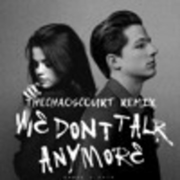THECHAOSCOURT - Charlie Puth X Selena Gomez - We Don't Talk Anymore (THECHAOSCOURT REMIX)[BUY = FREE DL] Artwork