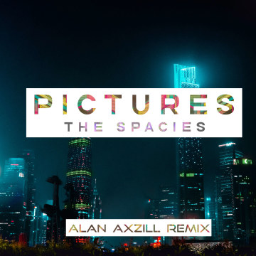 The Spacies - Pictures (Alan Axzill Remix) Artwork