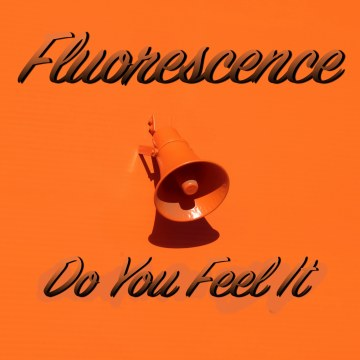 Fluorescence - Do You Feel It Artwork