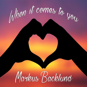 Markus Backlund - When it comes to you Artwork