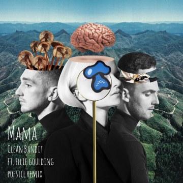 Clean Bandit - Mama (feat. Ellie Goulding) (Popsicl Remix) Artwork