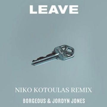 Borgeous & Jordyn Jones - Leave (Niko Kotoulas Remix) Artwork