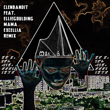 Clean Bandit - Mama (feat. Ellie Goulding) (Excellia Remix) Artwork