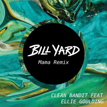 Clean Bandit - Mama (feat. Ellie Goulding) (Bill Yard Remix) Artwork