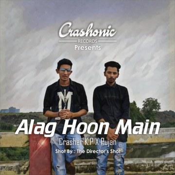 Crasher K.P & Pujan - Alag Hoon Main - Crasher K.P Ft. Pujan Artwork