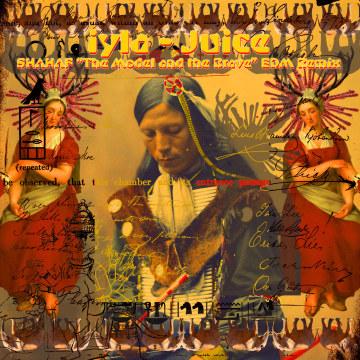 iyla - Juice (.♚.SHΛHΛF.♛. Remix) Artwork