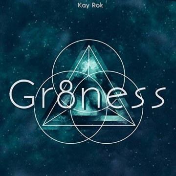 Kay Rok - GR8NESS Artwork