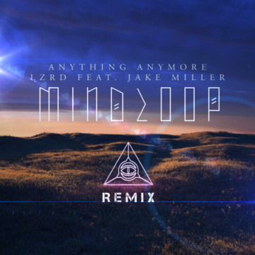 LZRD - Anything Anymore (MINDLOOP Remix) Artwork