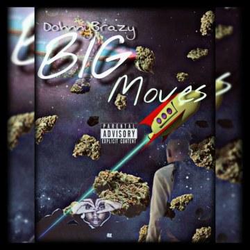 Dohnny Brazy - Big Moves Artwork