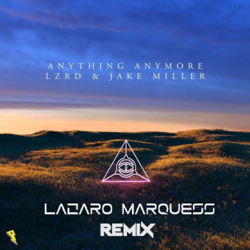 LZRD - Anything Anymore (Lazaro Marquess Remix) Artwork