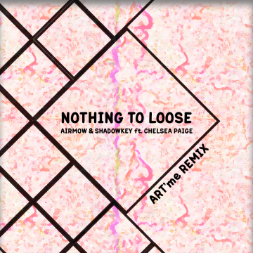 AIRMOW & SHADOWKEY - Nothing To Lose (ft. Chelsea Paige) (ART'me Remix) Artwork