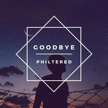 Philtered - Goodbye Artwork