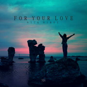 Nick Niroz - For Your Love Artwork