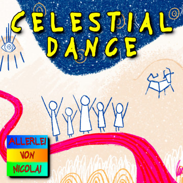Allerlei von Nicolai - Celestial Dance Artwork