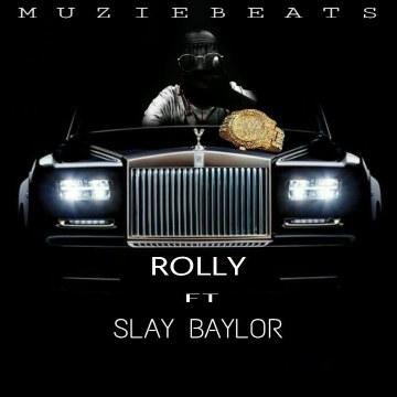 Muziebeats - Ft Slay Baylor Rolly Artwork