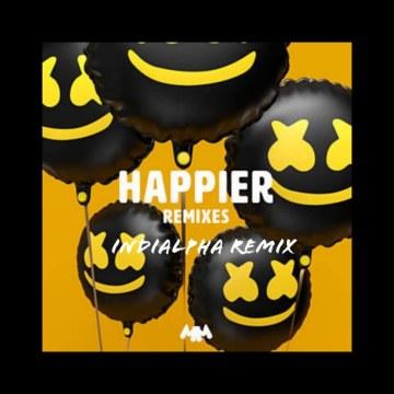 INDIALPHA - Marshmello Ft. Bastille-Happier (INDIALPHA Remix) Artwork