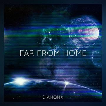DiamonX - Far From Home Artwork