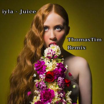 iyla - Juice (ThomasTim Remix) Artwork