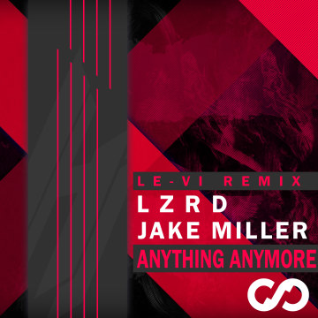 LZRD - Anything Anymore (LE-VI Remix) Artwork