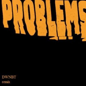 Weathers - Problems (DWNBT Remix) Artwork