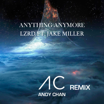 LZRD - Anything Anymore (Andy Chan Remix) Artwork