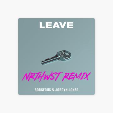 Borgeous & Jordyn Jones - Leave (NRTHWST Remix) Artwork