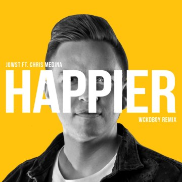 JOWST - Happier feat. Chris Medina (WCKDBOY Remix) Artwork