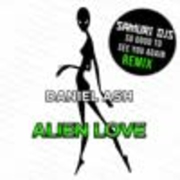 SAMURI DJs (NYC) - Daniel Ash - Alien Love (Samuri DJs Captain Commercial Edit) Artwork