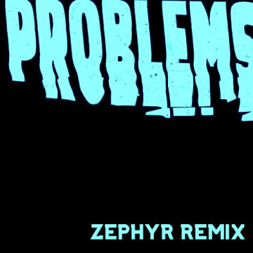 Weathers - Problems (Zephyr Remix) Artwork
