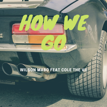 Wilson mabo - How we go (Feat. Cole The VII) Artwork