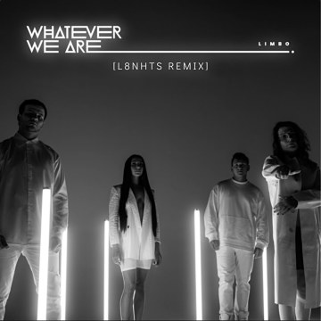 Whatever We Are - LIMBO (L8NHTS Remix) Artwork
