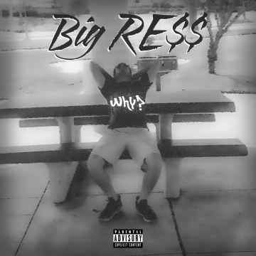 Big RE$$ - Why? Artwork