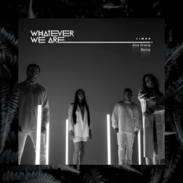 Whatever We Are - LIMBO (ALVA GRACIA Remix) Artwork