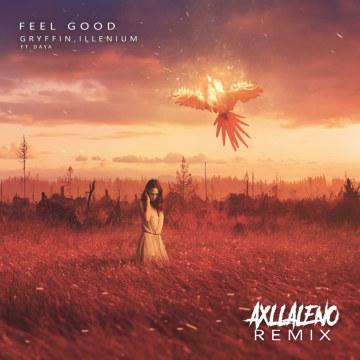 Axl Laleno & Exell Elnino - Gryffin, Illenium - Feel Good ft. Daya (Axl Laleno & Exell Elnino Remix) Artwork