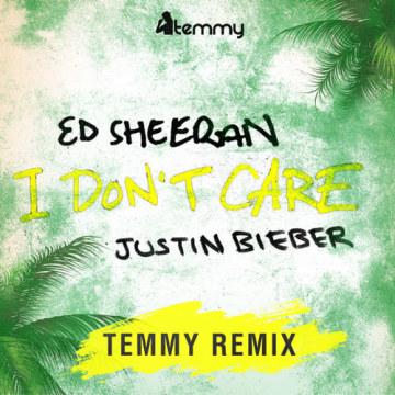 Temmy - Ed Sheeran & Justin Bieber - I Don't Care (Temmy Saxy Radio Mix) Artwork