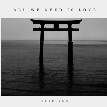 SkyPitch - All We Need Is Love - SkyPitch Artwork