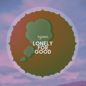 Reymio - LONELY FOR GOOD Artwork