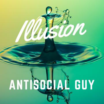 Antisocial Guy - Illusion Artwork