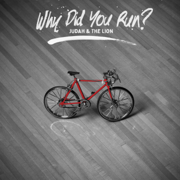 Judah & The Lion - Why Did You Run? Artwork