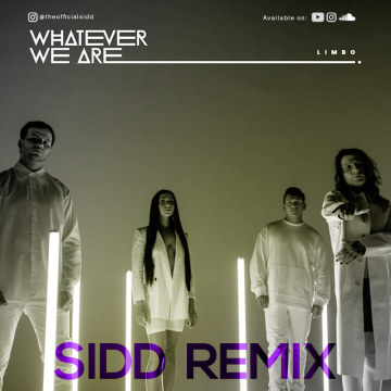Whatever We Are, Whatever We Are, Whatever We Are, Whatever We Are, and Whatever We Are - LIMBO (Sidd Remix) Artwork