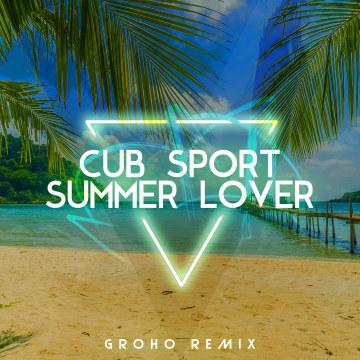Cub Sport - Summer Lover (Groho Remix) Artwork